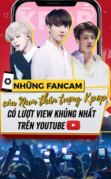 Những fancam của thần tượng nam Kpop có lượt view khủng nhất trên Youtube