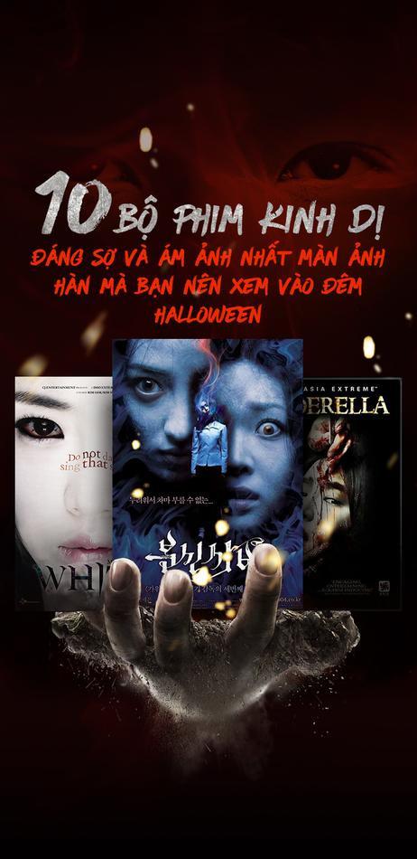 10 bộ phim kinh dị đáng sợ và ám ảnh nhất màn ảnh Hàn mà bạn nên xem vào đêm Halloween