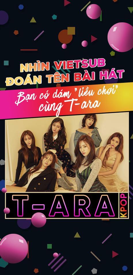 Nhìn Vietsub - Đoán tên bài hát: Bạn có dám 'liều chơi' cùng T-ara?