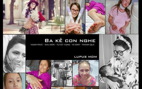 Rưng rưng nước mắt trước hành trình quyết tâm sinh con của người mẹ bị lupus ban đỏ qua lời kể của chồng