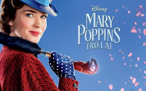 'Mary Poppins Returns': Bảo mẫu ma thuật trở lại cùng 4 bài học nhân sinh không thể nào 'thật' hơn