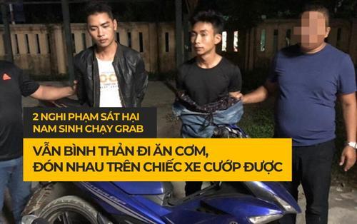 Hai nghi phạm sát hại nam sinh 18 tuổi chạy Grab vẫn bình thản đi ăn cơm, đưa đón nhau khi về quê bằng chiếc xe máy cướp được
