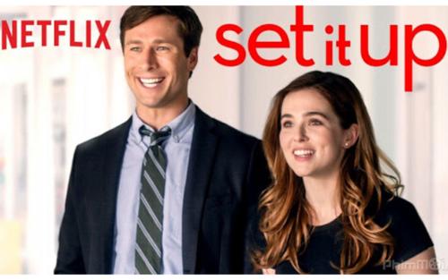 'Set It Up': Tuổi trẻ không phải để bán mạng làm việc, hãy yêu và sống hết mình đi!