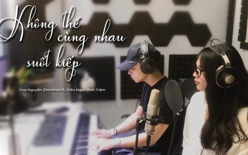 Lụi tim trước bản cover 'Không thể cùng nhau suốt kiếp' của cặp đôi The Voice 'triệu view' Bích Trâm - Huy Nguyễn (Dominix)