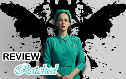 Review 'Ratched' (Netflix): Xem mà hãi với biệt tài 'diễn xuất hai mặt không hề giả trân' của nữ y tá ác quỷ đội lốt thiên thần