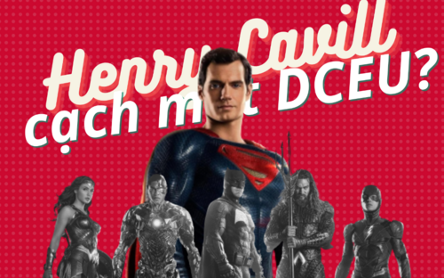 Không quay cảnh mới cho 'Justice League 2021': Henry Cavill có đang 'cạch mặt' DCEU?