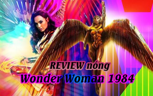 Review 'Wonder Woman 1984': Màn thể hiện xuất sắc bõ công chờ đợi, bù đắp một năm dài vắng bóng bom tấn