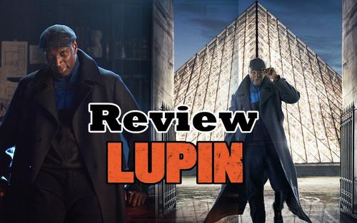 Review 'Lupin': Vừa thấm đẫm giá trị nguyên mẫu lại còn kích thích não bộ với loạt twist cực đỉnh