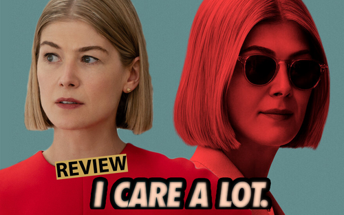 Review 'I Care A Lot': Câu chuyện châm biếm xã hội đầy thâm thúy và mối quan hệ giữa kẻ đi săn - con mồi