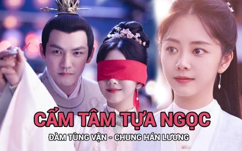 Cẩm tâm tựa ngọc của Đàm Tùng Vận 'hất cẳng' Sáng tạo doanh 2021 khỏi top 1, trở thành phim hot nhất