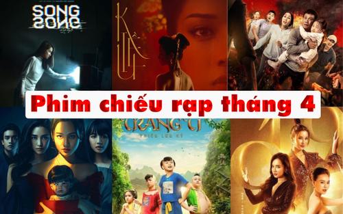 Điện ảnh tháng 4: Phim Việt chen chúc ra rạp, sẵn sàng 'đè bẹp' đối thủ ngoại