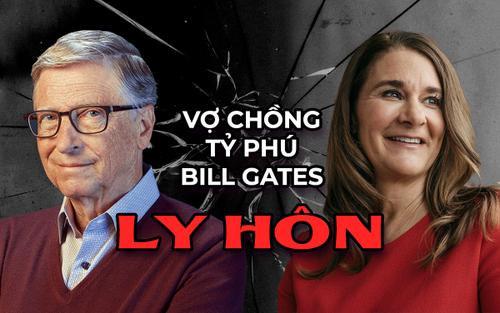 Vợ chồng tỷ phú Bill Gates ly hôn: Không có hợp đồng hôn nhân để chia khối tài sản 130 tỷ USD