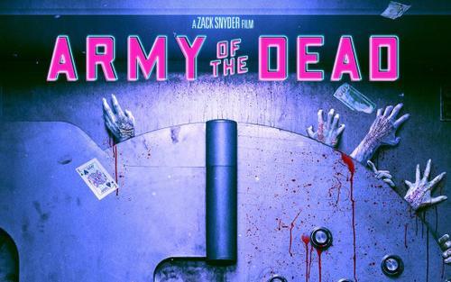 Review 'Army Of The Dead': Phim về xác sống cực kỳ đáng xem kể từ sau 'World War Z'
