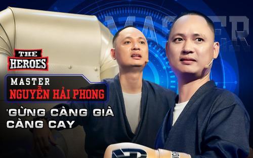 Không hổ danh 'gừng càng già càng cay', Master Nguyễn Hải Phong ghi dấu bởi loạt câu nói ấn tượng