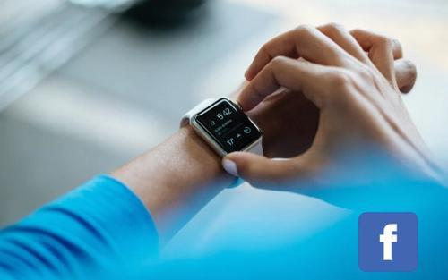 Facebook đang phát triển smartwatch, có thể ra mắt vào mùa hè năm sau