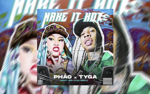 Remix 2 phút hơn của Pháo và Tyga chính thức ra lò: 'Cháy' cỡ này có khi lên Billboard cũng nên!