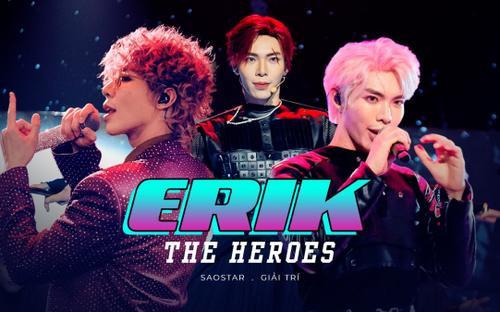 Erik tại The Heroes: Khẳng định bản lĩnh và vị thế độc tôn của thế hệ Gen Z