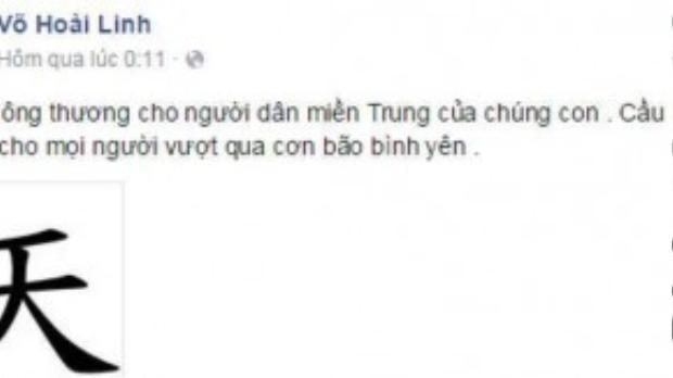"""Với danh hài Hoài Linh, anh đăng tải hình ảnh chữ Thiên bằng tiếng Hoa và lời cầu nguyện: """"Con cầu xin ông trời thương cho người dân miền Trung của chúng con. Cầu nguyện cho mọi người vượt qua cơn bão bình yên""""."""
