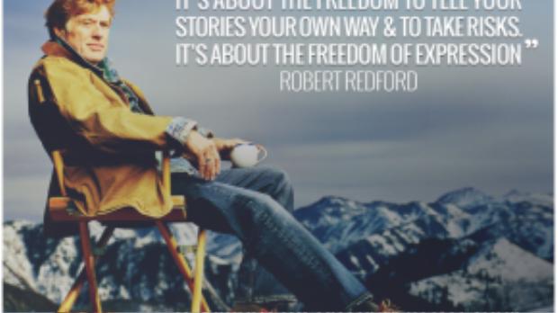 Nam diễn viên, nhà sáng lập ra LHP Sundance Robert Redford và câu nói nổi tiếng.