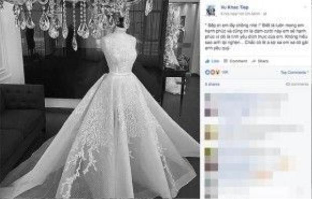 Vũ Khắc Tiệp chia sẻ hình ảnh váy cưới và dòng trạng thái thông báo một người em đi lấy chồng. Mặc dù khá buồn, nhưng anh vẫn mong cô em gái của mình sẽ mãi hạnh phúc.