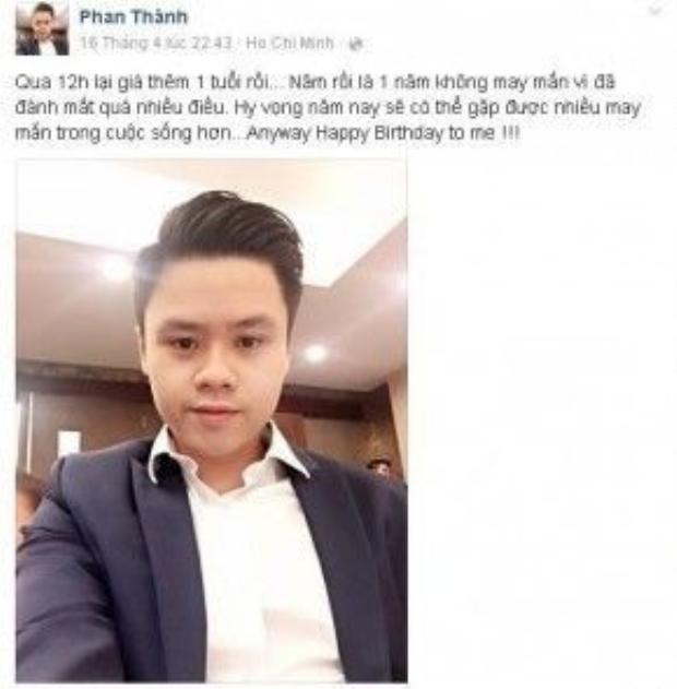 Đoạn trạng thái được Phan Thành cập nhật trên trang cá nhân trong ngày sinh nhật.