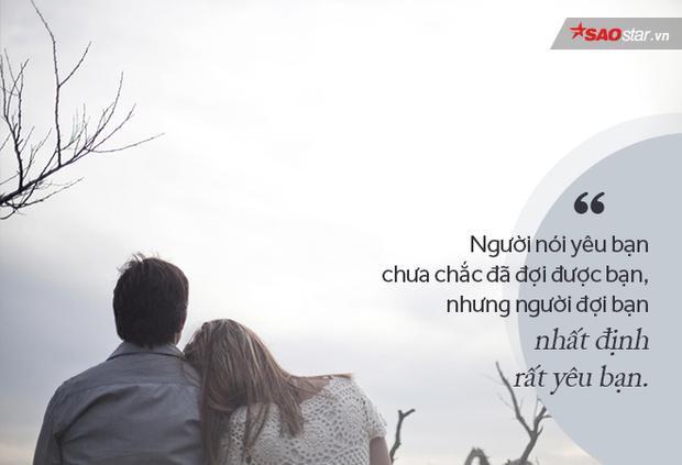Người đợi được bạn không nhiều, nhưng người nói yêu bạn ngoài kia nhiều lắm.