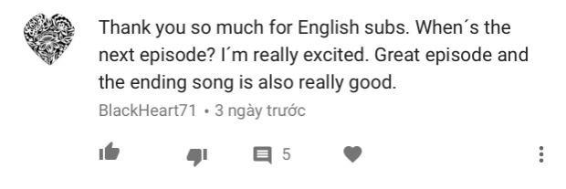 Cảm ơn vì đã có phụ đề tiếng Anh. Khi nào thì có tập kế tiếp? Tôi háo hức quá. Tập này hay thật và bài hát cuối phim thì hay đấy.