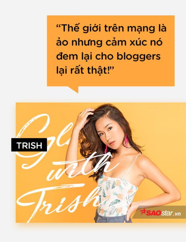 Nước da bánh mật, chiếc mũi thấp là những đặc điểm khiến Trish trở nên khác biệt so với nhiều beauty blogger khác trong cộng đồng. Nhưng cũng chính là nguyên nhân khiến cô gái trẻ nhận nhiều những bình luận chỉ trích nhất. Dù đã lường trước được sự việc, nhưng những chỉ trích quá nhiều và có phần nặng nề về nước da và chiếc mũi không được cao khiến Trish nhiều lần mệt mỏi.