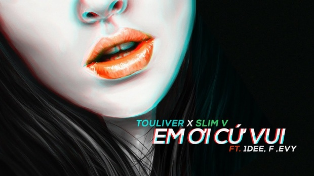 Em ơi cứ vui là cái bắt tay giữa SlimV và Touliver. Mặc dù phong cách âm nhạc của 2 người không có nhiều điểm tương đồng, nhưng SlimV và Touliver đã tìm được tiếng nói chung và hoà trộn được style của 2 anh vào trong tác phẩm này.