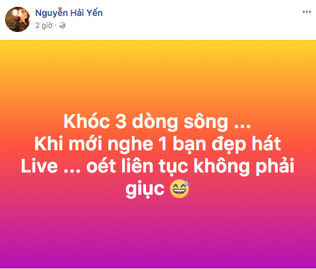 """Nguyễn Hải Yến thì bảy tỏ đã """"khóc 3 dòng sông"""" khi nghe màn live này."""