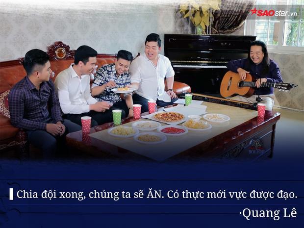 Không uyên bác như HLV Ngọc Sơn cũng không ngọt ngào như HLV Như Quỳnh, Quang Lê gần gũi với thí sinh như những thành viên gia đình. Giọng ca Cô hàng xóm khiến khán giả thích thú khi chăm sóc học trò kỹ càng ngay từ chuyện tập luyện đến… ăn uống.
