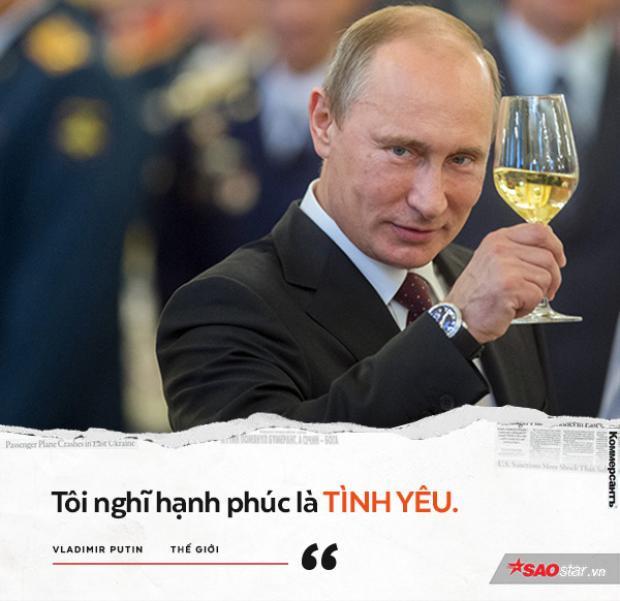 """Trong một buổi nói chuyện với dân chúng Nga hồi 15/12/2011, khi được hỏi """"Theo ông hạnh phúc là gì?"""", ông Putin đáp: """"Tôi nghĩ hạnh phúc là tình yêu""""."""