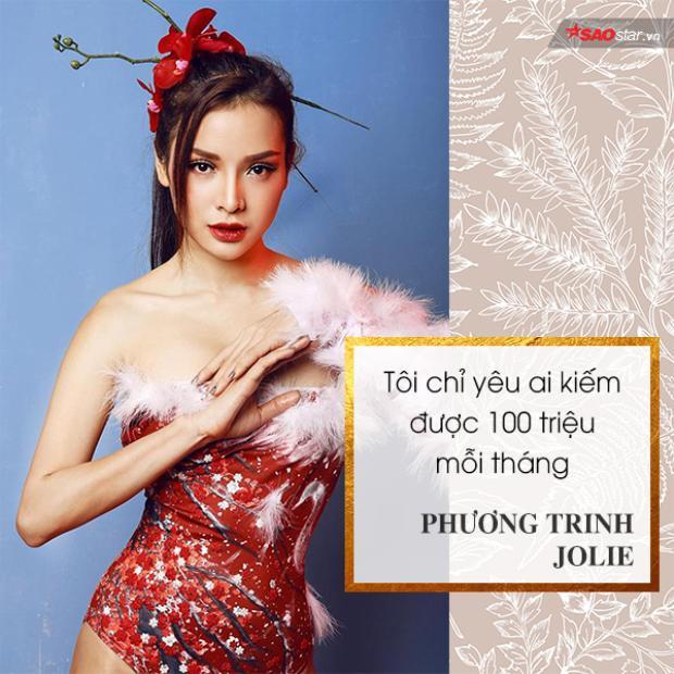 Phương Trinh Jolie khẳng định chỉ yêu ai có thu nhập 100 triệu mỗi tháng.