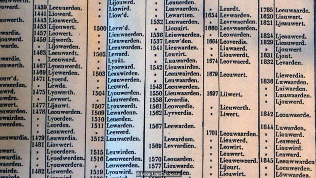 Danh sách ghi lại đầy đủ 225 tên gọi của Leeuwarden trong suốt nhiều thế kỷ qua. Ảnh:Mike MacEacheran