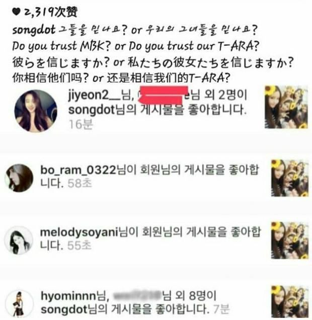 """Sau khi MBK thông báo Soyeon - Boram không đồng ý gia hạn hợp đồng với công ty và rời T-ara thì fansite của Soyeon là Songdot đăng tấm hình 6 cô gái với nội dung """"Bạn tin T-ara hay MBK?"""" lên Instagram. Lần lượt Jiyeon, Soyeon, Boram và Hyomin like bài đăng này."""