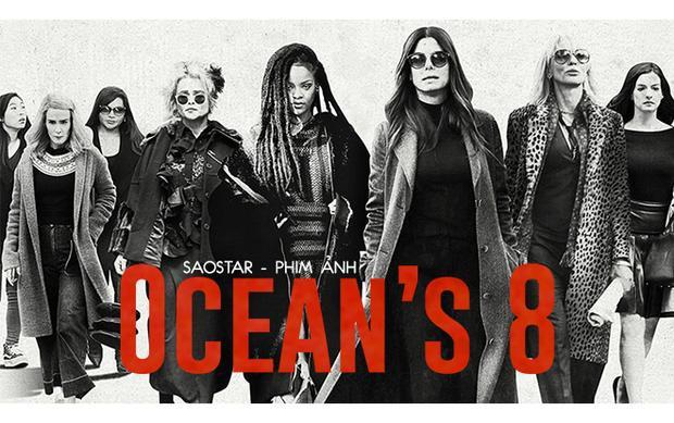 Vì sao Ocean's 8 lại cần một dàn diễn viên toàn nữ nhân?
