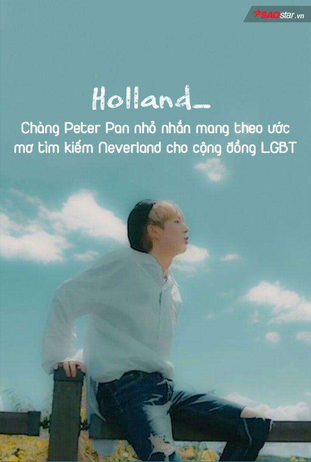 Holland  Chàng Peter Pan nhỏ nhắn mang theo ước mơ tìm kiếm Neverland cho cộng đồng LGBT
