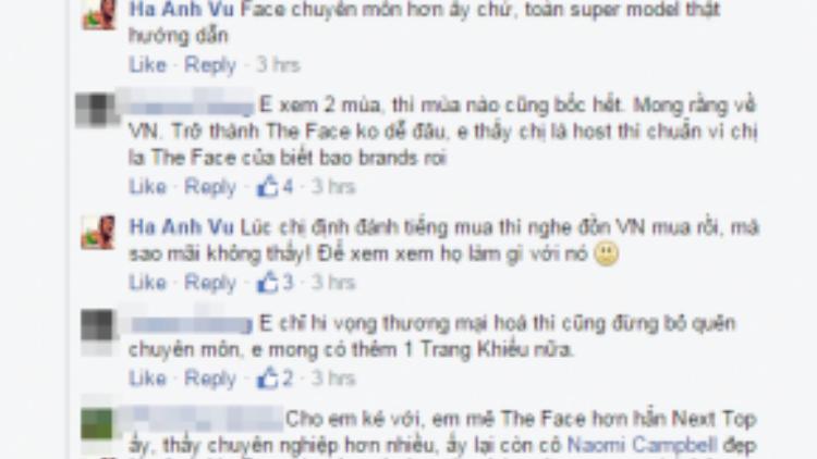 Siêu mẫu Hà Anh tiết lộ cô đã có ý định mua The Face nhưng chương trình đã được Việt Nam mua bản quyền trước đó.
