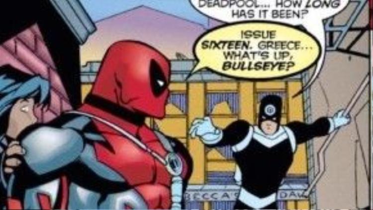 Bulleyes: Ê ê Deadpool, bao lâu rồi anh chưa gặp chú nhỉ ?Deadpool: Từ tập 16. Có chuyện gì à ?