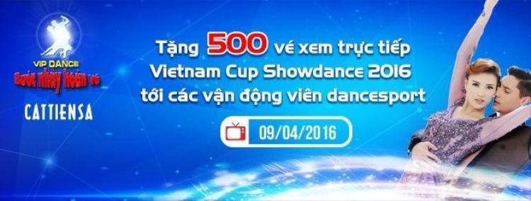 Vietnam Cup Showdance 2016 dành tặng 500 vé xem trực tiếp tới các VĐV Dancesport