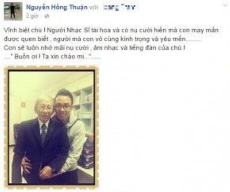 Nhạc sĩ Nguyễn Hồng Thuận bày tỏ sự kính trọng, yêu mến đối với tác giả Nguyễn Ánh 9. Anh chia sẻ, bản thân sẽ luôn nhớ mãi nụ cười, âm nhạc và tiếng đàn của ông.