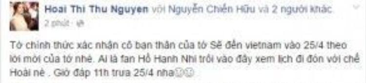 Hoa hậu Thu Hoài cũng vừa xác nhận, chị đã mời cô bạn thân sang Việt Nam lần này. Theo đó, Hồ Hạnh Nhi sẽ có mặt tại sân bay Tân Sơn Nhất, TP HCM lúc 11h ngày 25/4.