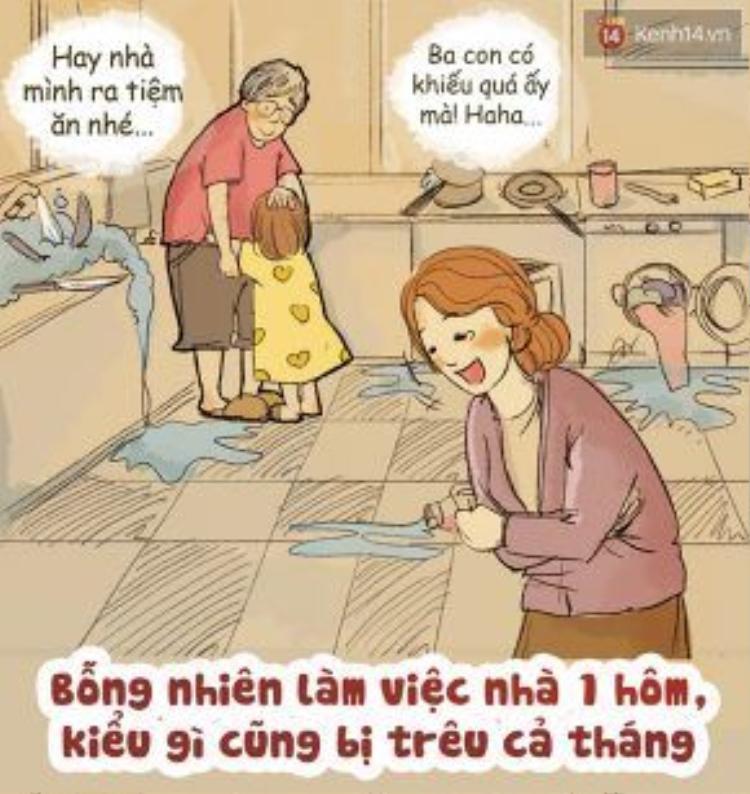Những việc bố âm thầm làm thì chả bao giờ thấy được nêu gương đâu, nhưng hế động tay chút vào việc nhà (vốn là những việc mẹ con vẫn làm) thì kiểu gì cả gia đình cũng được dịp trêu cho thối mũi!