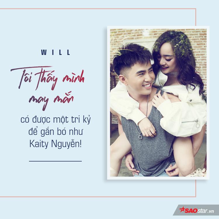 Will lần đầu thừa nhận may mắn có được một tri kỷ gắn bó như Kaity Nguyễn