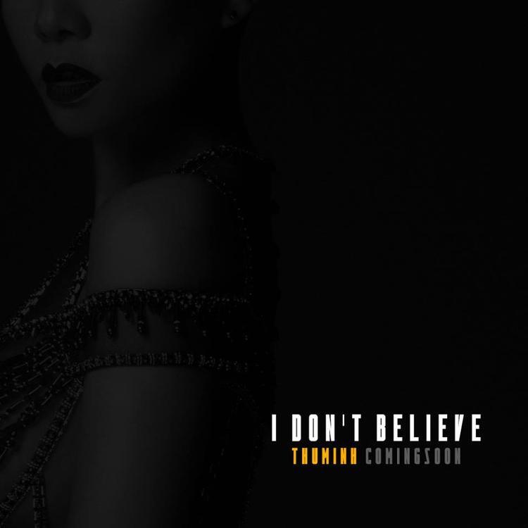 Bìa single mới I Don't Believe cũng đã được tiết lộ. Như vậy, ca khúc này sẽ sớm được ra lò và các fan không phải chờ lâu hơn nữa.