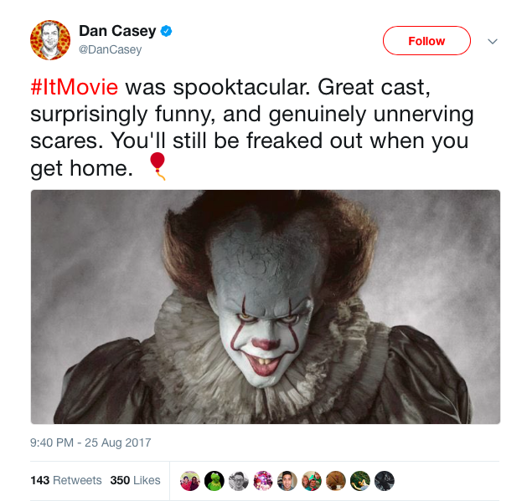"""""""#ItMovie là một tuyệt tác về thể loại kinh dị. Sở hữu dàn cast tốt, hài hước đến không ngờ và đáng sợ một cách chân thật. Bạn sẽ sợ giật mình ngay cả khi về nhà đấy."""""""
