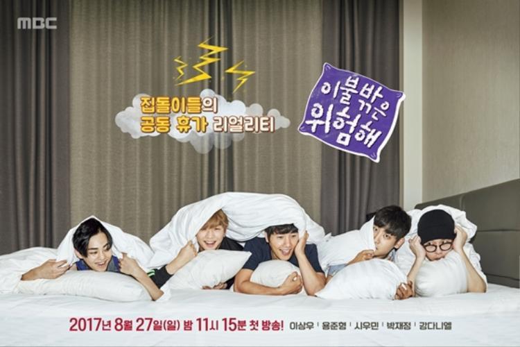 Dangerous outside of Blanket là chương trình mới toanh của MBC nói về cuộc sống của những anh chàng nổi tiếng thích ở nhà trùm chăn.