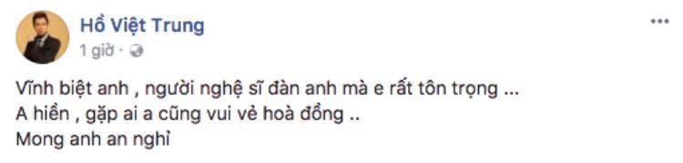 """Ca sĩ Hồ Việt Trung là một trong những người chia sẻ tin dữ này sớm nhất. Anh cho biết nghệ sĩ hài Khánh Nam là người hiền lành, gặp ai ông cũng đều vui vẻ hoà đồng. Với giọng ca """"Giải cứu tiểu thư"""", nghệ sĩ hài Khánh Nam là một đàn anh trong nghề mà anh rất tôn trọng."""