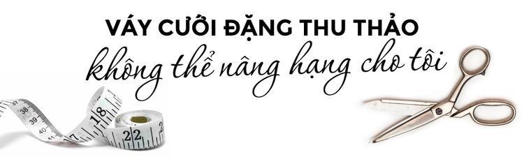 Lê Thanh Hoà: Đặng Thu Thảo tin tưởng để tôi thiết kế váy cưới