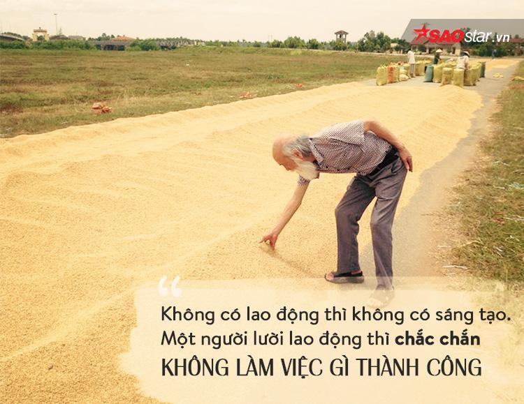 Lời dạy của thầy đều là những triết lý sâu sắc nhưng cũng rất nỗi bình dị mà một người 80 tuổi, đã dành cả đời mình để chiêm nghiệm.